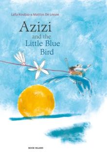 Azizi and the little blue bird - Koubaa, Laila