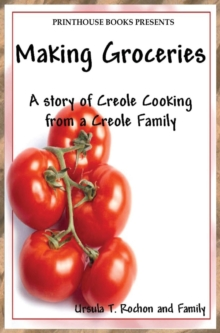 Image for Making Groceries : A Story of Creole Cooking from a Creole Family