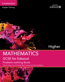 GCSE mathematics for EdexcelHigher,: Problem-solving book