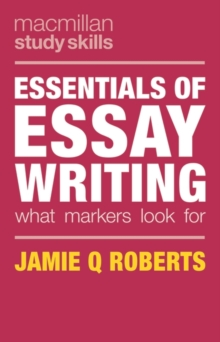 Essentials of essay writing  : what markers look for