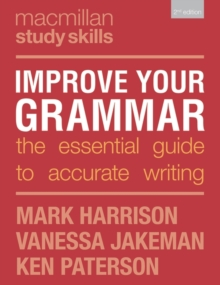 Improve your grammar  : the essential guide to accurate writing