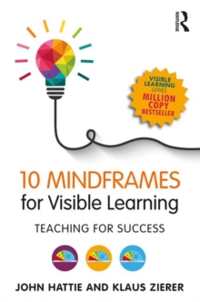 10 mindframes for visible learning  : teaching for success - Hattie, John