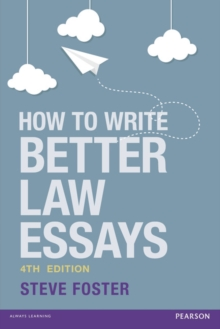 How to write better law essays  : tools and techniques for success in exams and assignments