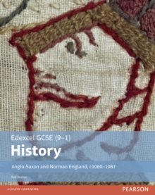 Edexcel GCSE (9-1) history: Anglo-Saxon and Norman England, c1060-1087