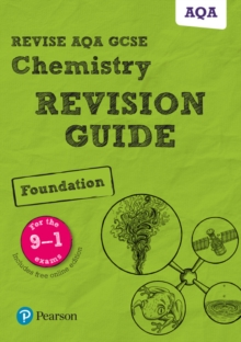 Revise AQA GCSE chemistryFoundation,: Revision guide