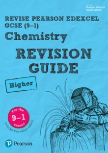 Revise Edexcel GCSE (9-1) chemistryHigher,: Revision guide