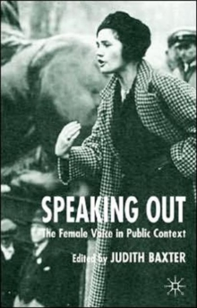 Speaking out  : the female voice in public contexts