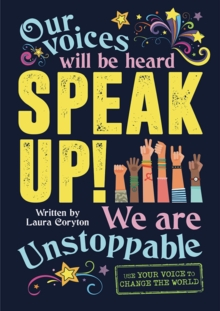 Speak up!  : use your voice to change the world - Coryton, Laura