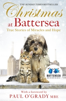 Christmas at Battersea  : true stories of miracles and hope