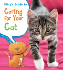 Kitty's guide to caring for your cat - Ganeri, Anita