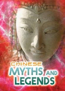 Chinese myths and legends - Ganeri, Anita