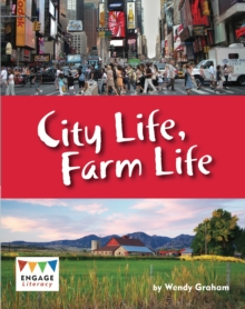 City life, farm life - Graham, Wendy