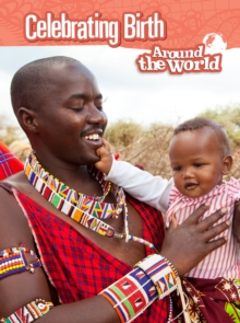 Celebrating Birth Around the World - Ganeri, Anita