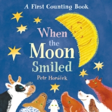 When the moon smiled  : a first counting book - Horacek, Petr