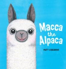 Macca the alpaca - Cosgrove, Matt