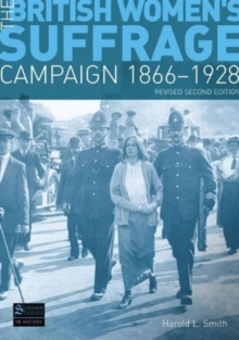 The British women's suffrage campaign, 1866-1928