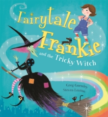 Fairytale Frankie and the tricky witch