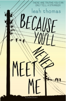 Because you'll never meet me - Thomas, Leah
