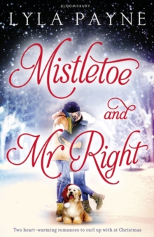 Mistletoe and Mr. Right  : two stories of holiday romance