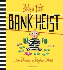 Baby's first bank heist - Whalley, Jim (De Montfort University, UK)