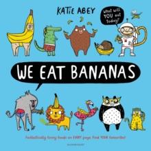 We eat bananas - Abey, Katie