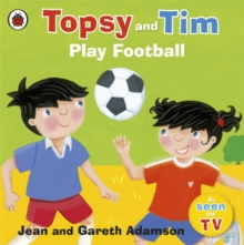 Topsy and Tim play football - Adamson, Jean