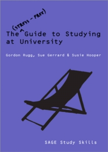 The stress-free guide to studying at university  : a student's guide towards a better life