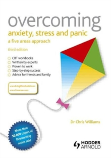 Overcoming anxiety, stress and panic  : a five areas approach