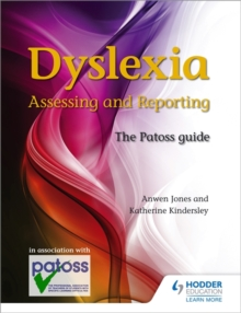 Dyslexia  : assessing and reporting