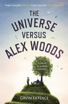 The universe versus Alex Woods - Extence, Gavin
