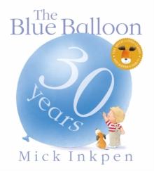 The blue balloon - Inkpen, Mick