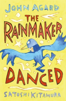 The rainmaker danced - Agard, John