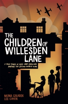 The children of Willesden Lane  : a true story of hope and survival during the Second World War