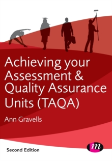 Achieving your TAQA assessment and quality assurer award - Gravells, Ann