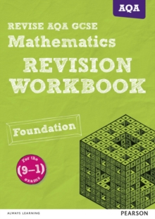 Revise AQA GCSE mathematics foundation  : for new 2015 qualifications: Revision workbook