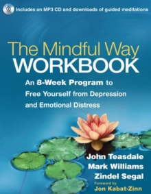 The mindful way workbook  : an 8-week program to free yourself from depression and emotional distress