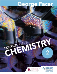 George Facer's Edexcel A level chemistryYear 2,: Student book