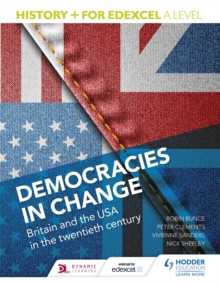 History+ for Edexcel A level: Democracies in change : Britain and the USA in the twentieth century