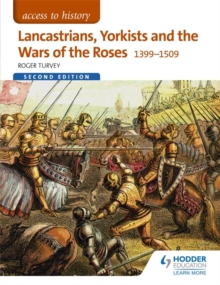 Lancastrians, Yorkists and the Wars of the Roses, 1399-1509