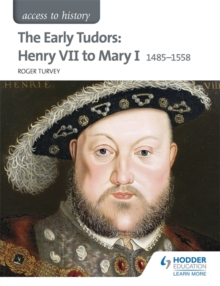 The early Tudors  : Henry VII to Mary I, 1485-1558