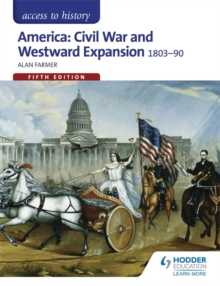 America  : civil war and westward expansion, 1803-1890