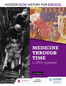 Hodder GCSE history for Edexcel: Medicine through time, c1250-present
