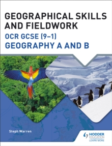 Geographical skills and fieldwork for OCR GCSE (9-1) geography A and B