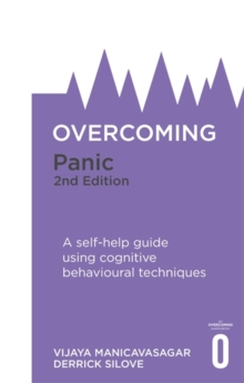 Overcoming panic  : a self-help guide using cognitive behavioural techniques