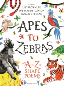 Apes to zebras  : an A-Z of shape poems - Stevens, Roger