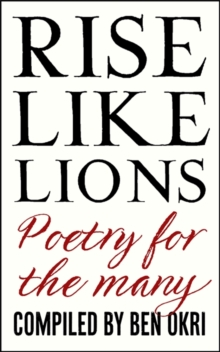 Rise like lions  : poems for the many - Okri, Ben