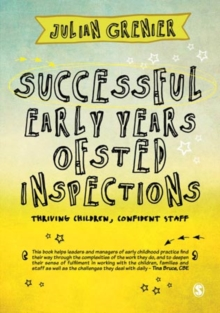 Successful early years Ofsted inspections  : thriving children, confident staff - Grenier, Julian