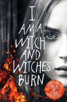 Trial by fire i am a witch and witches burn by angelini josephine image for trial by fire i am a witch and witches burn fandeluxe Choice Image