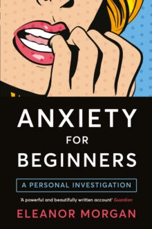 Anxiety for beginners  : a personal investigation