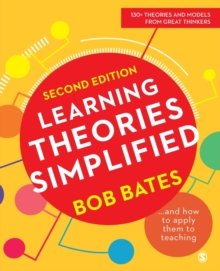 Learning Theories Simplified : ...and how to apply them to teaching - Bates, Bob
